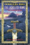 The Lightless Dome - Douglas Arthur Hill