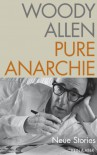 Pure Anarchie - Woody Allen
