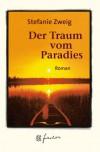 Der Traum vom Paradies. Jubiläums- Edition. - Stefanie Zweig