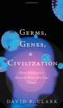 Germs, Genes, & Civilization: How Epidemics Shaped Who We Are Today (FT Press Science) - David P. Clark