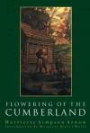 Flowering of the Cumberland - Harriette Simpson Arnow, Margaret Ripley Wolfe