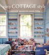 Easy Cottage Style: Comfortable Interiors for Country Living - Liz Bauwens, Alexandra Campbell
