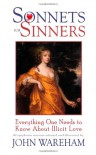 Sonnets for Sinners: Everything One Needs to Know about Illicit Love - John Wareham