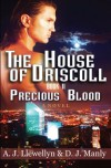 The House Of Driscoll, Book II: Precious Blood - 'A. J. Llewellyn',  'D. J. Manly'