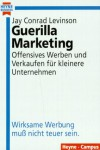 Guerilla Marketing. - Jay Conrad Levinson