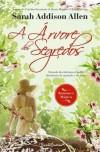 A Árvore dos Segredos - Sarah Addison Allen