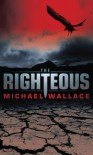 The Righteous - Michael  Wallace