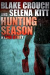 Hunting Season: A Love Story - Blake Crouch, Selena Kitt