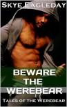 Tales of the Werebear (Beware the Werebear) - Skye Eagleday