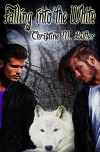 Falling into the White (The Ancients Series Book 2) - Christine M. Butler