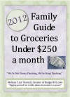 2012 Family Guide to Groceries under $250 a Month - Melissa 'Liss' Burnell
