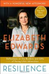 Resilience: Reflections on the Burdens and Gifts of Facing Life's Adversities - Elizabeth Edwards