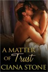A Matter of Trust - Ciana Stone
