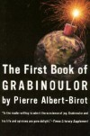 The First Book of Grabinoulor (French Literature Series) - Pierre Albert-Birot