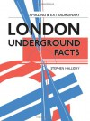 Amazing & Extraordinary London Underground Facts - Stephen Halliday