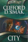 City (SFBC 50th Anniversary Collection, 5) - Clifford D. Simak