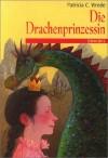Die Drachenprinzessin (Die Zauberwald-Chronik, #1) - Patricia C. Wrede