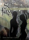 So Fey: Queer Fairy Fiction - Steve Berman