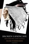 Broken Landscape: Indians, Indian Tribes, and the Constitution - Frank Pommersheim