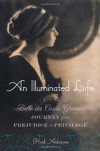 An Illuminated Life: Bella da Costa Greene's Journey from Prejudice to Privilege - Heidi Ardizzone