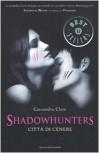 Città di Cenere (Shadowhunters, #2) - Cassandra Clare, Raffaella Belletti
