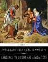 Christmas: Its Origin and Associations - William Francis Dawson