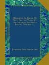 Mémoires Du Baron De Tott, Sur Les Turcs Et Les Tartares. Premiere Partie, Volume 1... - Francois Tott (baron de)
