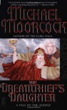 The Dreamthief's Daughter: A Tale of the Albino - Michael Moorcock