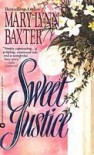 Sweet Justice - Mary Lynn Baxter
