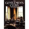 The Gentlemen's Clubs of London - Anthony Lejeune
