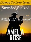 Stranded, Stalked and Finally Sated - Amelia  Rose
