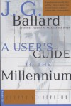 A User's Guide to the Millennium: Essays and Reviews - J.G. Ballard