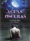 Aguas oscuras - Claudia Gray, Matuca Fernández de Villavicencio