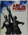 Art and Power: Europe under the dictators 1930-45 - Dawn Ades, Tim Benton, David Elliott, Iain Boyd Whyte, Eric J. Hobsbawm, Neal Ascherson