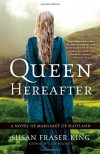 Queen Hereafter: A Novel of Margaret of Scotland - Susan Fraser King