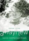 Sucha sierpniowa trawa - Anna Jean Mayhew