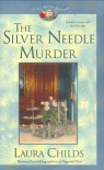 The Silver Needle Murder - Laura Childs