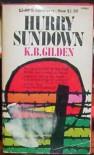 Hurry Sundown - K. Gilden