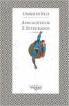 Apocalípticos e integrados - Umberto Eco