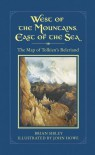 West of the Mountains, East of the Sea: The Map of Tolkien's Beleriand and the Lands to the North - Brian Sibley