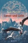 Lanze und Licht - Kai Meyer
