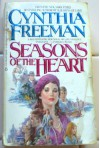 Seasons of the Heart - Cynthia Freeman
