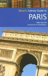 Bloom's Literary Guide to Paris - Mike Gerrard