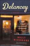 Delancey: A Man, a Woman, a Restaurant, a Marriage - Molly Wizenberg