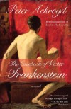 The Casebook of Victor Frankenstein: A Novel - Peter Ackroyd