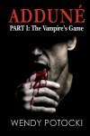 The Vampire's Game - Wendy Potocki