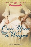 Once Upon a Wager (Crimson Romance) - Julie LeMense