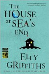 The House at Sea's End (Ruth Galloway Series #3) - Elly Griffiths