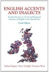 English Accents and Dialects: An Introduction to Social and Regional Varieties of English in the British Isles [With CD] - Arthur Hughes, Peter Trudgill