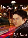 His Soul to Take - C.M. Torrens